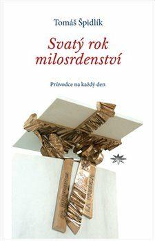 Svatý rok milosrdenství - Tomáš Špidlík