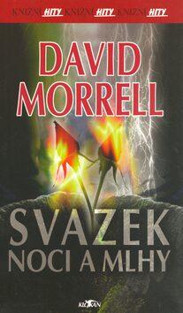 Svazek noci a mlhy - David Morrell