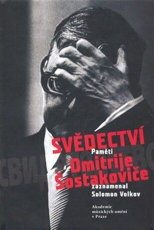Svědectví paměti Dmitrije Šostakoviče - Solomon Volkov