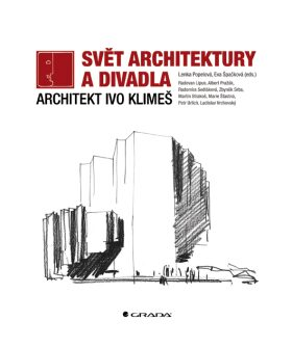 Svět architektury a divadla - Architekt Ivo Klimeš - Lenka Popelová, Eva Špačková
