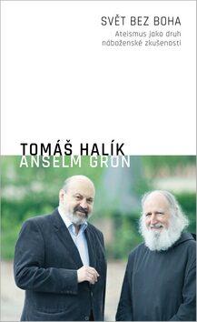 Svět bez Boha - Anselm Grün, Tomáš Halík