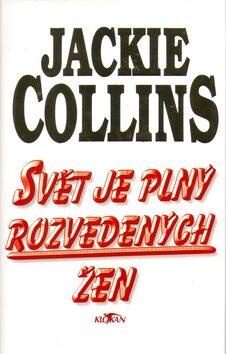 Svět je plný rozvedených žen - Jackie Collins