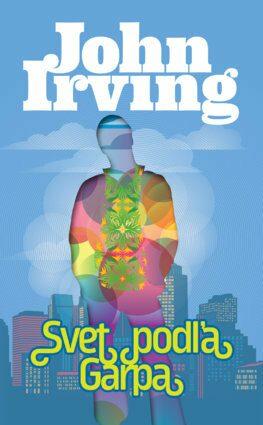 Svet podľa Garpa - John Irving