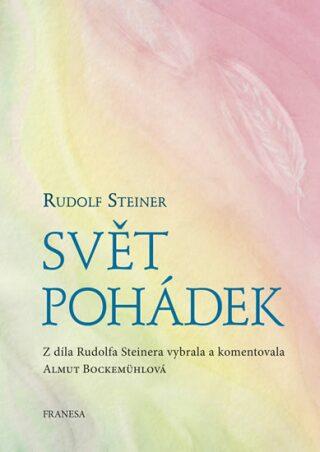 Svět pohádek - Rudolf Steiner