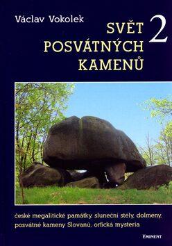 Svět posvátných kamenů 2 - Václav Vokolek