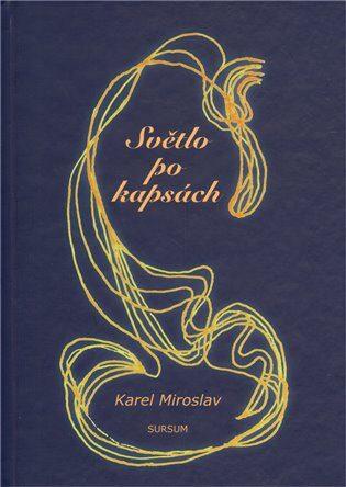 Světlo po kapsách - Karel Miroslav