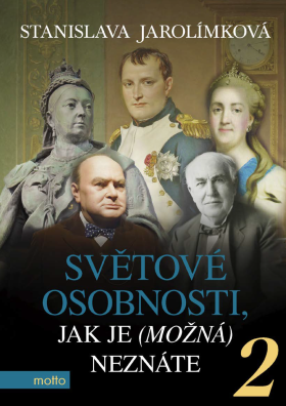 Světové osobnosti, jak je (možná) neznáte 2 - Stanislava Jarolímková