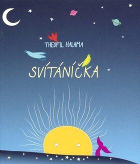 Svítáníčka - Theofil Halama