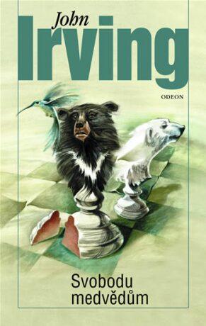 Svobodu medvědům - John Irving