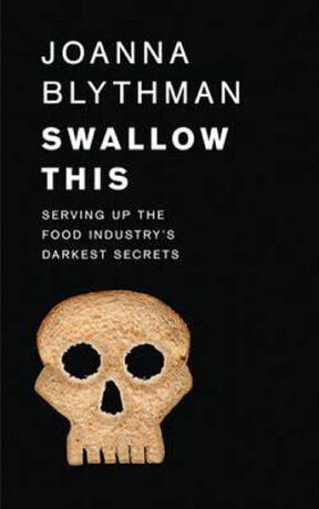 Swallow This - Blythman Joanna