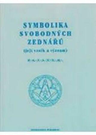 Symbolika svobodných zednářů - kolektiv autorů