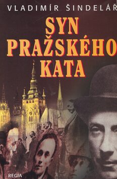 Syn pražského kata - Vladimír Šindelář