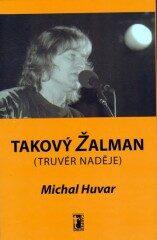 Takový Žalman - Michal Huvar