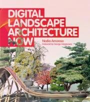 Digital Landscape Architecture Now - Nadia Amoroso