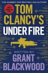 Tom Clancy´s Under Fire - Mark Greaney