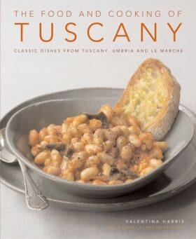 The Food and Cooking of Tuscany - Valentina Harris