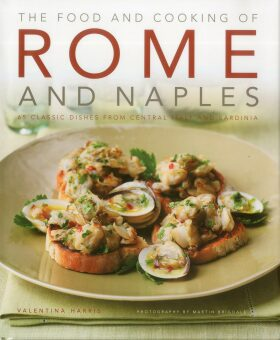 The Food and Cooking of Rome & Naples - Valentina Harris