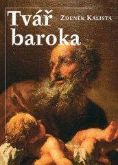 Tvář baroka - Zdeněk Kalista
