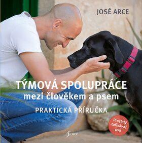 Týmová spolupráce mezi člověkem a psem - Arce José