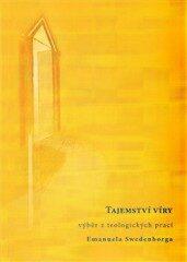 Tajemství víry – výběr z teologických prací Emanuela Swedenborga - Emanuel Swedenborg