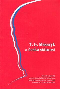 T. G. Masaryk a česká státnost -