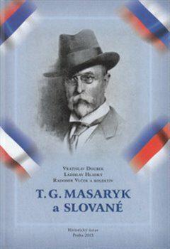 T. G. Masaryk a Slované - Kolektiv