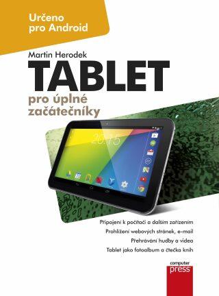 Tablet pro úplné začátečníky - Martin Herodek - e-kniha