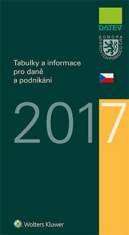 Tabulky a informace pro daně a podnikání 2017 - Kolektiv