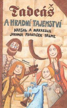 Tadeáš a hradní tajemství - Jaromír F. Palme