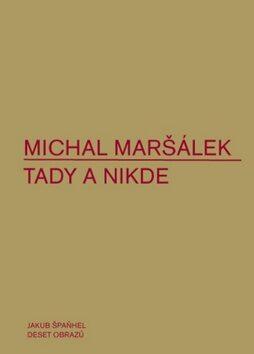 Tady a nikde - Michal Maršálek