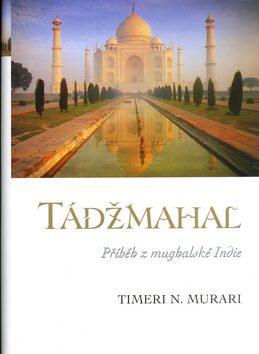 Tádžmahal - Timeri N. Murari