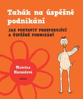Tahák na úspěšné podnikání - Marcela Hrubošová