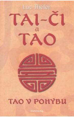 Tai-či a tao - Tao v pohybu - Théler Luc