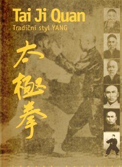 Tai Ji Quan - Tradiční styl Yang -