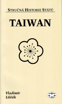 Taiwan - stručná historie států - Vladimír Liščák