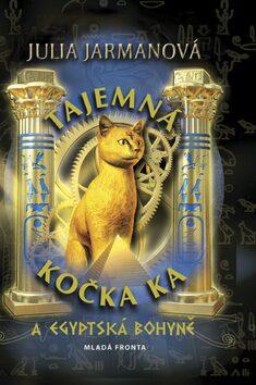Tajemná kočka Ka...a egyptská bohyně - Julia Jarmanová