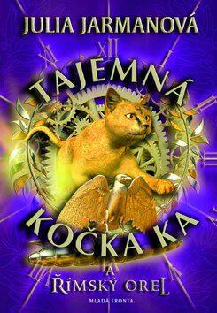 Tajemná kočka Ka… a římský orel - Julia Jarmanová