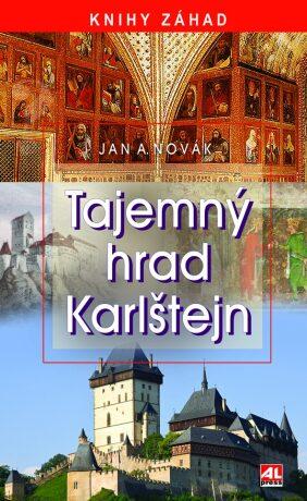 Tajemný hrad Karlštejn - Jan A. Novák