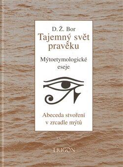 Tajemný svět pravěku - D. Ž. Bor