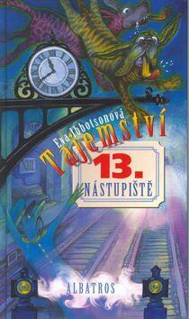 Tajemství 13. nástupiště - Eva Ibbotsonová, Barbora Kyšková
