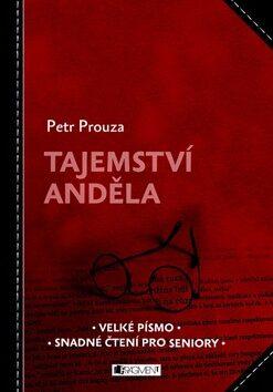 Tajemství anděla - Petr Prouza