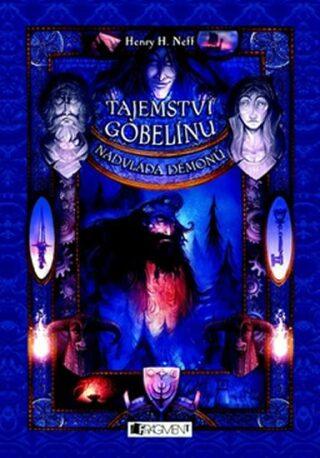 Tajemství gobelínu Nadvláda démonů - Neff Henry H