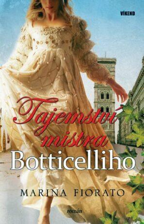 Tajemství mistra Botticelliho - Marina Fiorato