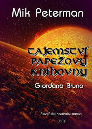 Tajemství papežovy knihovny - Giordano Bruno - Mik Peterman