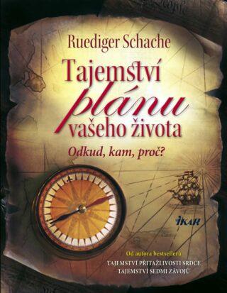Tajemství plánu vašeho života - Ruediger Schache