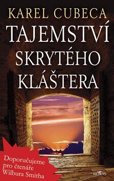 Tajemství skrytého kláštera - Karel Cubeca