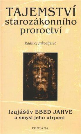Tajemství starozákonního proroctví - Radivoj Jakovljevič,