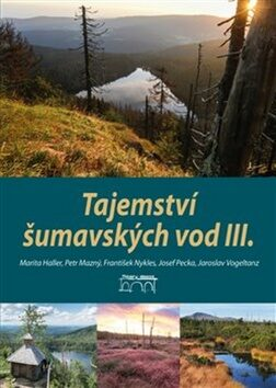 Tajemství šumavských vod III. - Kolektiv