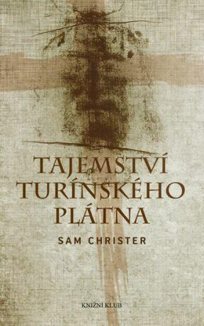 Tajemství turínského plátna - Sam Christer