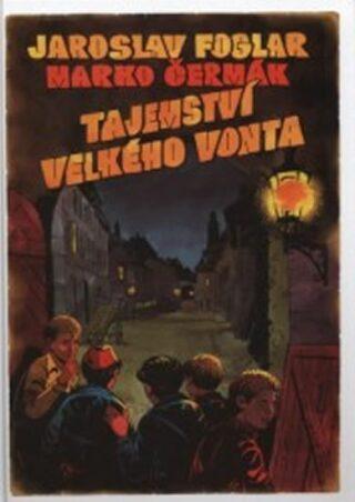 Tajemství velkého Vonta - 1. vydání - Jaroslav Foglar